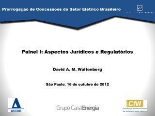 Painel I: Aspectos Jurídicos e Regulatórios