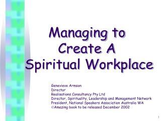 Managing to  Create A  Spiritual Workplace