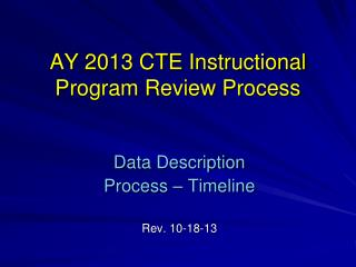 AY 2013 CTE Instructional Program Review Process