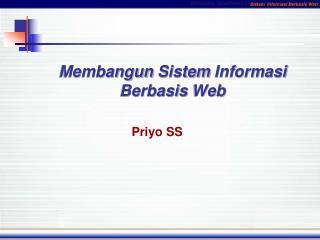 Membangun Sistem Informasi Berbasis  Web
