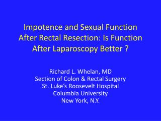 Impotence and Sexual Function After Rectal  Resection: Is Function After Laparoscopy Better ?