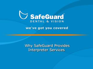 Why SafeGuard Provides Interpreter Services
