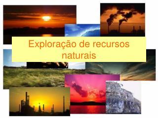 Explora  o de recursos naturais