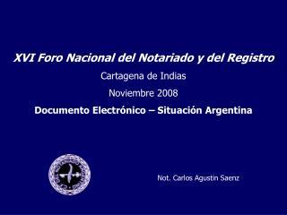 XVI Foro Nacional del Notariado y del Registro Cartagena de Indias  Noviembre 2008
