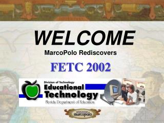 MarcoPolo Rediscovers  FETC 2002