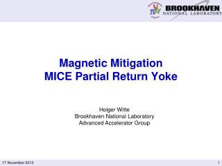 Magnetic Mitigation MICE Partial Return Yoke