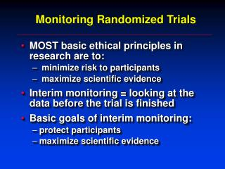 Monitoring Randomized Trials