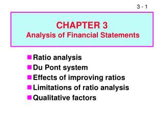 Ratio analysis Du Pont system Effects of improving ratios Limitations of ratio analysis