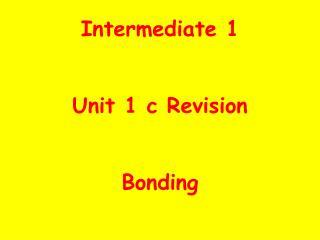 Intermediate 1 Unit 1 c Revision Bonding