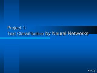 Project 1: Text Classification  by Neural Networks