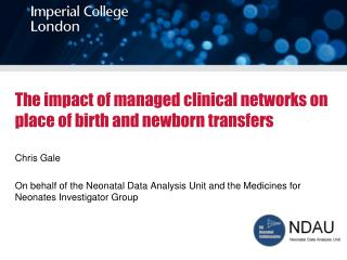 The impact of managed clinical networks on place of birth and newborn transfers