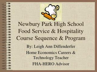 Newbury Park High School Food Service & Hospitality Course Sequence & Program