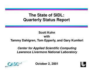 The State of SIDL: Quarterly Status Report