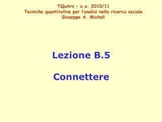 TQuArs – a.a. 2010/11 Tecniche quantitative per l'analisi nella ricerca sociale