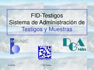 FID-Testigos Sistema de Administraci n de Testigos y Muestras