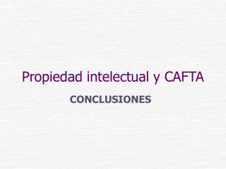 Propiedad intelectual y CAFTA