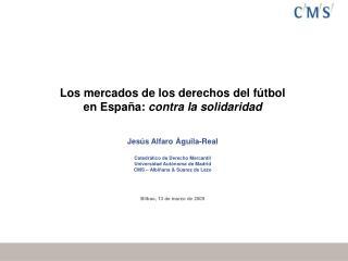 Los mercados de los derechos del fútbol  en España:  contra la solidaridad