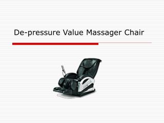 De-pressure Value Massager Chair