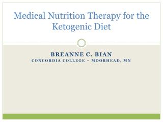 Medical Nutrition Therapy for the Ketogenic Diet