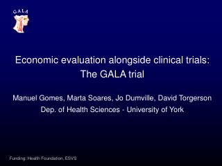 Economic evaluation alongside clinical trials: The GALA trial