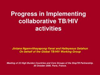 Progress in Implementing  collaborative TB/HIV activities