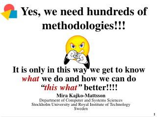 Yes, we need hundreds of methodologies!!!