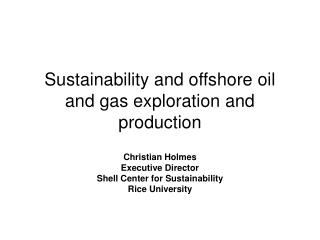 Sustainability and offshore oil and gas exploration and production