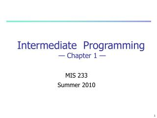 Intermediate  Programming  — Chapter  1  —
