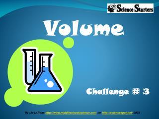 By Liz LaRosa  middleschoolscience  for  sciencespot/  2008
