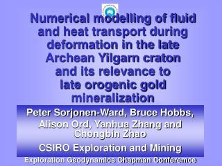 Peter Sorjonen-Ward, Bruce Hobbs, Alison Ord, Yanhua Zhang and Chongbin Zhao
