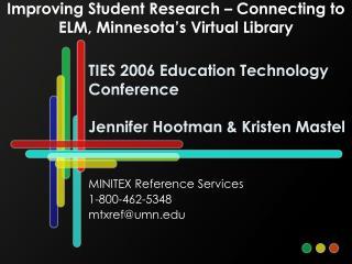 TIES 2006 Education Technology Conference Jennifer Hootman & Kristen Mastel