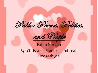 Pablo: Poems, Politics, and People
