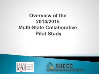Overview of the  2014/2015  Multi-State Collaborative  Pilot Study