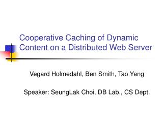 Cooperative Caching of Dynamic Content on a Distributed Web Server