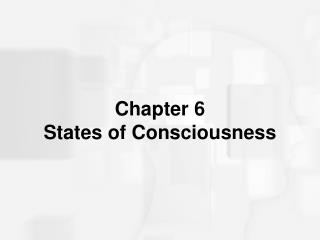 Chapter 6 States of Consciousness