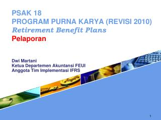 PSAK 18  PROGRAM PURNA KARYA REVISI 2010 Retirement Benefit Plans  Pelaporan
