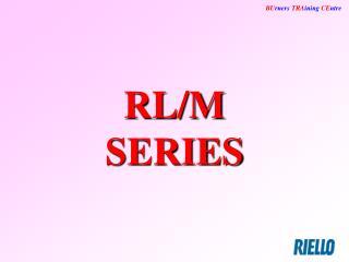 RL/M SERIES