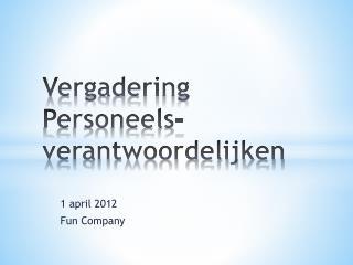 Vergadering Personeels-verantwoordelijken