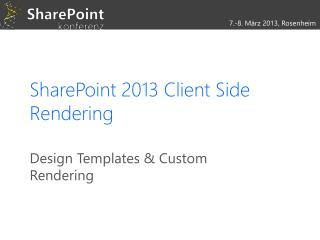 SharePoint 2013 Client Side Rendering