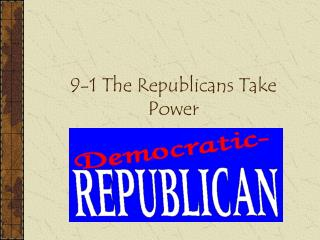 9-1 The Republicans Take Power
