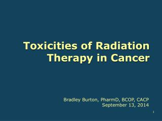 Toxicities of Radiation Therapy in Cancer