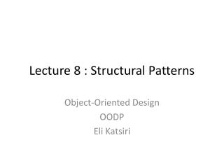 Lecture 8 : Structural Patterns