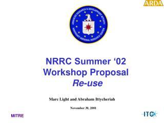NRRC Summer '02 Workshop Proposal  Re-use