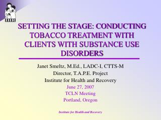 SETTING THE STAGE: CONDUCTING TOBACCO TREATMENT WITH CLIENTS WITH SUBSTANCE USE DISORDERS