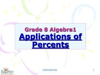 Grade 8 Algebra1 Applications of Percents