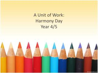 A Unit of Work: Harmony  Day Year  4/5