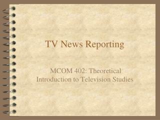 TV News Reporting