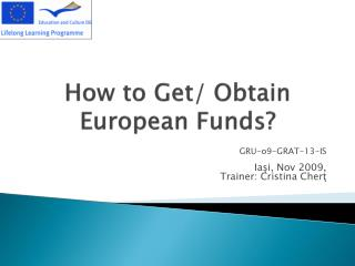 How to Get/ Obtain European Funds?