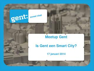 Meetup Gent Is Gent een Smart City? 17 januari 2014