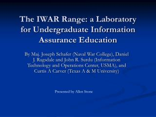 The IWAR Range: a Laboratory for Undergraduate Information Assurance Education